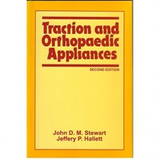Traction and Orthopaedic Appliances 2nd Edition 2013 By John D.M.Stewart
