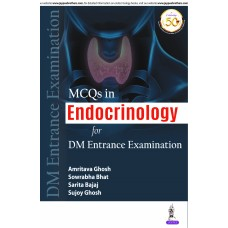 MCQs in Endocrinology for DM Entrance Examination;1st Edition 2019 By Amritava Ghosh