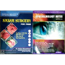 Combo Pack Of Smash Surgery For Fmge With Ophthalmology Notes for FMGE,1st Edition By Dr Shivani JainDr. Rohan khandelwal