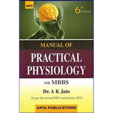 Manual Of Practical Physiology For MBBS As Per Revised MCI Curriculum 6th Edition 2019 By A k Jain