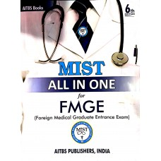 MIST All In One For FMGE(Foreign Medical Graduate Entrance Exam ) Paperback – 2019