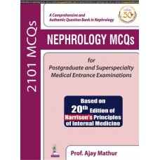 NEPHROLOGY 2101 MCQs 1st Edition 2019 By Prof. Ajay Mathur