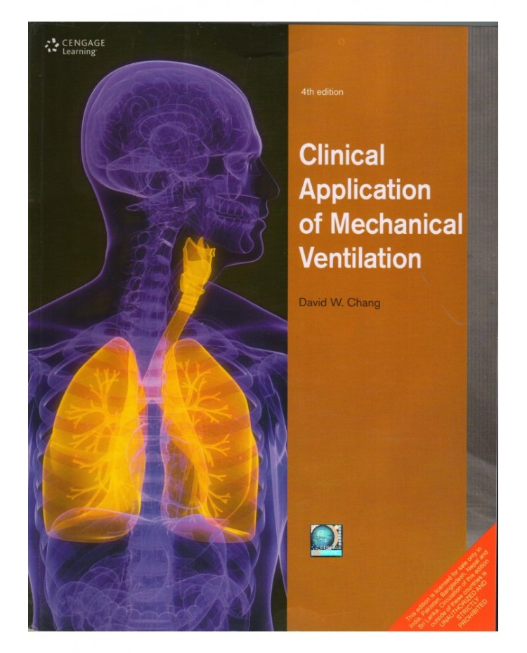 Clinical Application Of Mechanical Ventilation 4th Edition 2014 By David W Chang