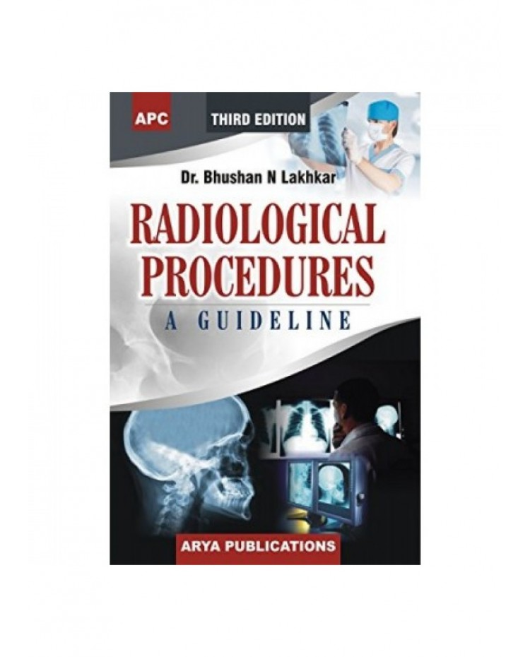 Radiological Procedures A Guideline  3rd Edition 2016 By Bhushan N Lakhkar
