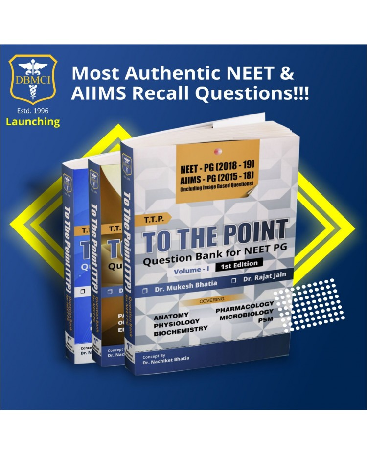 To The Point Volume 1,2,3 By Dr.Mukesh Bhatia 1st Edition 2019 by DBMCI