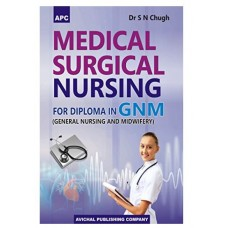 Medical Surgical Nursing for Diploma in GNM;1st Edition 2017 By S N Chugh