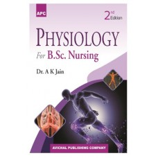 Physiology for B.Sc Nursing;2nd Edition 2020 by A.K. Jain