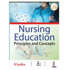 Nursing Education Principles and Concepts;2nd Edition 2021 by R Sudha