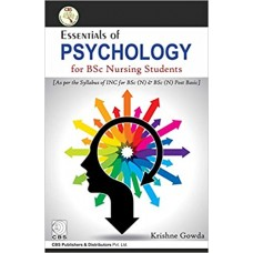Essentials of Psychology for BSc Nursing Students;1st Edition 2017 By Krishne Gowda