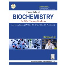 Essentials Of Biochemistry For BSc Nursing Students;1st Edition 2017 By Harbans Lal
