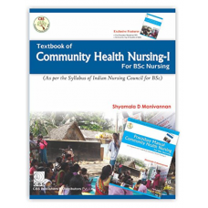 Textbook Of Community Health Nursing I For BSc Nursing With Procedure Manual Community Health Nursing  For BSc Nursing;1st Edition 2018 By Shyamala D Manivannan
