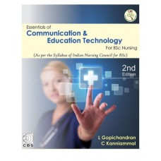 Essentials Of Communication & Education Technology For BSc Nursing;2nd Edition 2019 By L Gopichandran