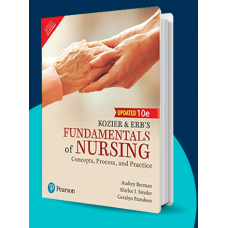 Kozier and Erb's Fundamentals of Nursing: Concepts, Process and Practice;10th Edition(updated) 2018 By Audrey Berman