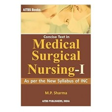 Concise Text in Medical Surgical Nursing-I;2nd Edition 2020 by MP Sharma