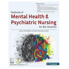 Textbook of Mental health & Psychiatric Nursing for BSc Students;1st Edition 2019 By P Prakash