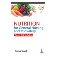 Nutrition for General Nursing and Midwifery;1st Edition 2020 By Ruma Singh