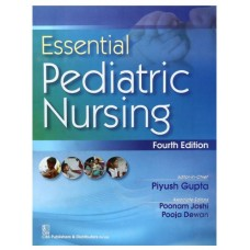 Essential Pediatric Nursing;4th Edition 2017 By Piyush Gupta