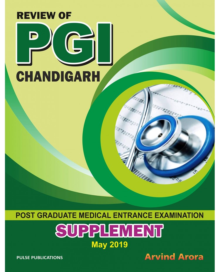Review of PGI Chandigarh Post Graduate Medical Entrance Examination - Supplement May 2019