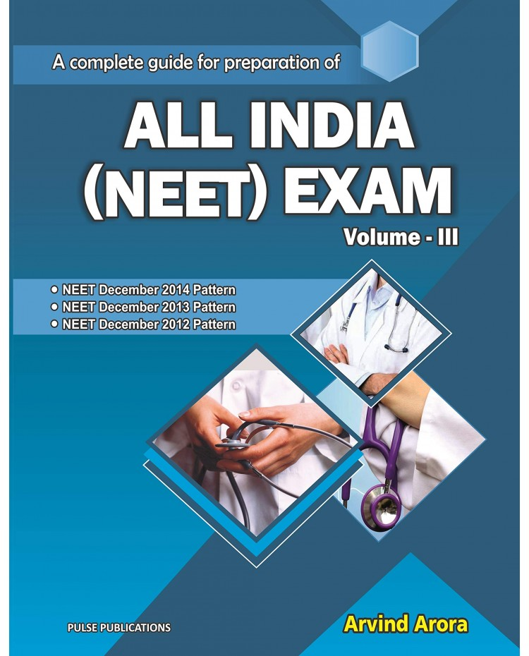 A Complete Guide For Preparation Of ALL INDIA (NEET ) Exam Vol.- III 2019 By Arvind Arora
