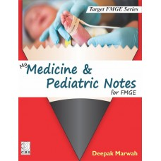 My Medicine & Pediatric Notes for FMGE 1st Edition 2019 By Deepak Marwah