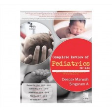Complete Review of Pediatrics for NBE;4th Edition 2018 By Deepak Marwah & Singaram A