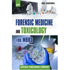Forensic Medicine and Toxicology for MBBS;2nd Edition 2019 by Anil Aggrawal