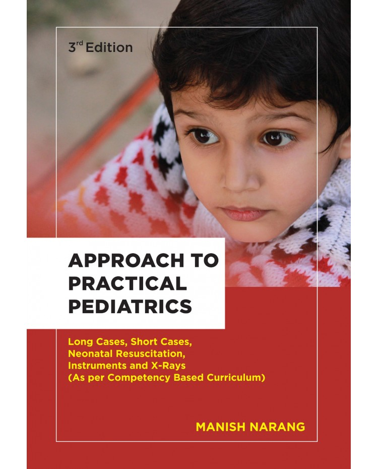 Approach to Practical Pediatrics;3rd Edition 2021 By Dr Manish Narang