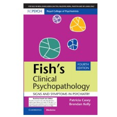 Fish's Clinical Psychopathology:Signs and Symptoms in Psychiatry;4th Edition 2020 By Patricia Casey,Brendan Kelly