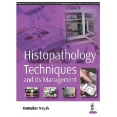 Histopathology Techniques And Its Management;1st Edition 2018 By Ramadas Nayak