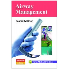 Airway Management; 7th Edition 2020 by Rashid Khan