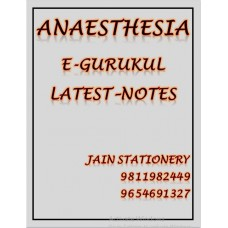 Anesthesia E-Gurukul PG Hand Written Notes (Colored)2020-21 By Dr Ajay yadav