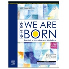 Before We Are Born:Essentials of Embryology and Birth Defects 10th Edition (South Asia) 2020 By Keith L Moore
