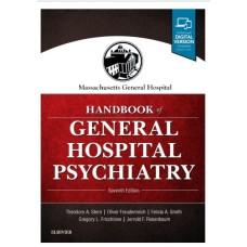 Massachusetts General Hospital Handbook of General Hospital Psychiatry;7th Edition 2017 By Theodore A. Stern