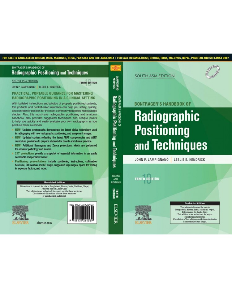 Bontrager's Handbook of Radiographic Positioning and Techniques;10th (South Asia) Edition ;2021 By John P. Lampignano & Leslie E Kendrick