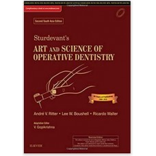 Sturdevant's Art and Science of Operative Dentistry: Second South Asia Edition 2018