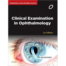 Clinical Examination in Ophthalmology 2nd edition 2016 by by PK Mukherjee