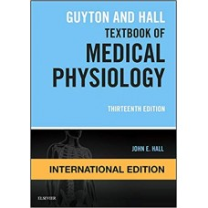 Guyton and Hall Textbook of Medical Physiology International Edition 2019 By Guyton and Hall John E. Hall
