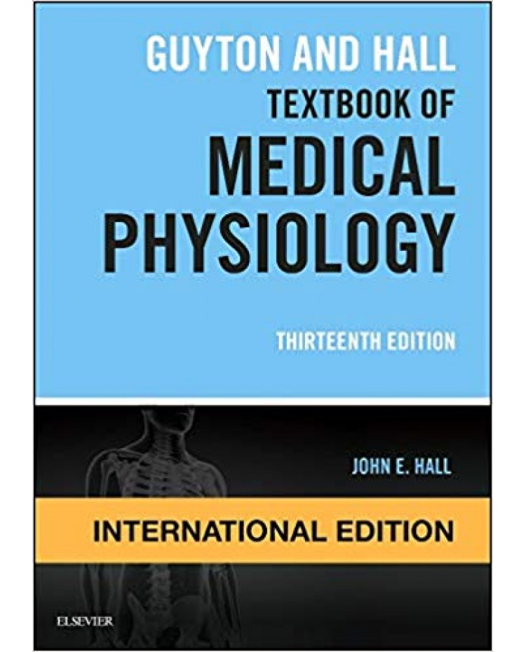 Guyton and Hall Textbook of Medical Physiology, International Edition 2015 By John E. Hall