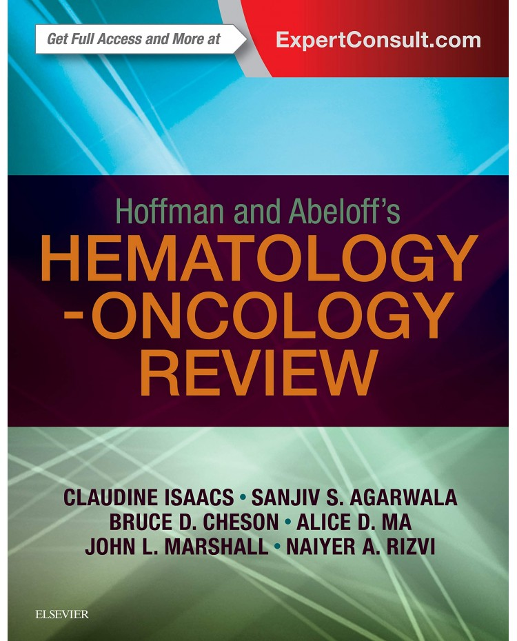 Hoffman and Abeloff's Hematology-Oncology Review 1st Edition 2017 by Claudine Isaacs, Sanjiv Agarwala