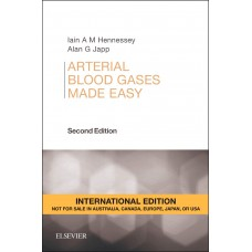 Arterial Blood Gases Made Easy International Edition 2nd Edition 2015 By Lain A M Hennessey