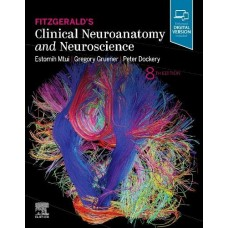 Fitzgerald's Clinical Neuroanatomy and Neuroscience;7th Edition 2020 By Estomih Mtui, Gregory Gruener