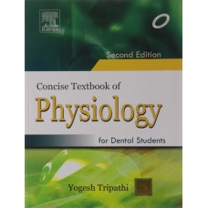 Concise Textbook of Physiology for Dental Students 2nd Edition 2011 Yogesh Tripathi