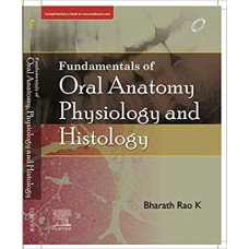 Fundamentals of Oral Anatomy, Physiology and Histology 1st Edition 2019 By Bharath Dr Rao K