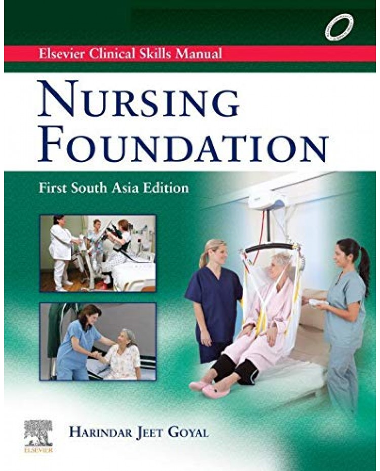 Elsevier Clinical Skills Manual,Nursing Foundation First South Asia Edition by Harindar Jeet Dr Goyal