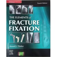 The Elements of Fracture Fixation 4th Edition 2019 Anand J. Thakur