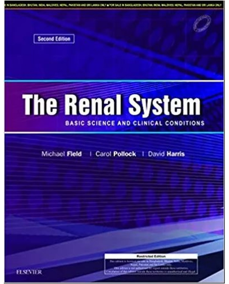 The Renal System Basic Science And Clinical Conditions 2nd Edition 2018 By Michael Field Carol Pollock