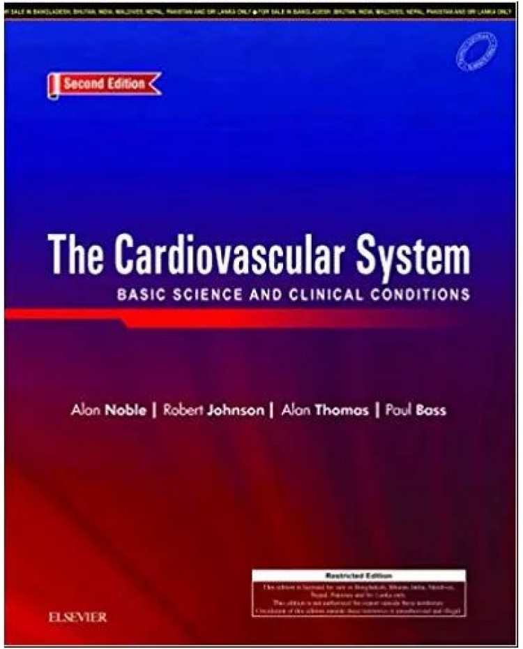 The Cardiovascular System Basic Science And Clinical Conditions 2nd Edition 2018 By Alan Thomas Alon Noble
