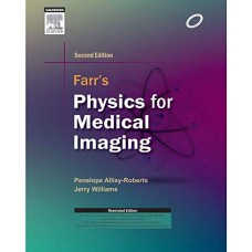 Farr's Physics For Medical Imaging 2nd editiom 2014 By Penelope J. Allisy-Roberts Jerry Williams