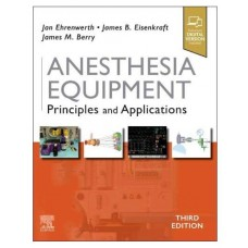 Anesthesia Equipment: Principles and Applications;3rd Edition 2020 by Jan Ehrenwerth