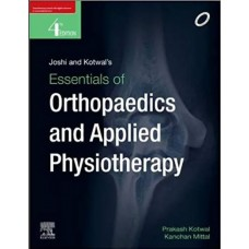 Joshi and Kotwal's Essentials of Orthopaedics And Applied Physiotherapy: 4th Edition 2020
